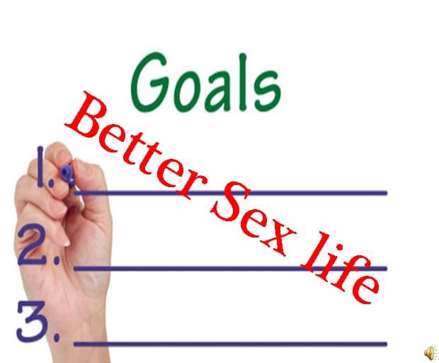 goals, sex life, better sex life, sex advice