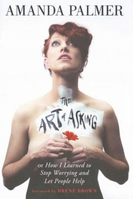 Art of Asking memoir Amanda Palmer