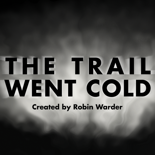 True crime - The Trail Went Cold